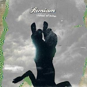 SAMIAM - WHATEVER'S GOT YOU DOWN