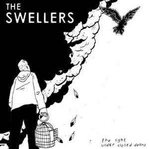 SWELLERS, THE - THE LIGHT UNDER CLOSED DOORS