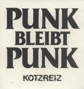 KOTZREIZ - PUNK BLEIBT PUNK