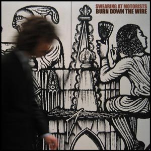 SWEARING AT MOTORISTS - BURN DOWN THE WIRE