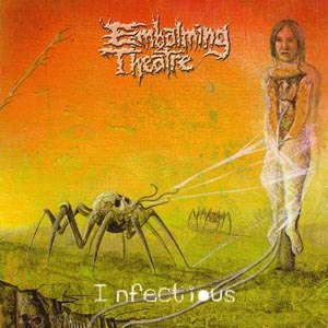EMBALMING THEATRE - INFECTIOUS