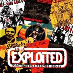 EXPLOITED, THE - PUNK SINGLES & RARITIES 1980-83