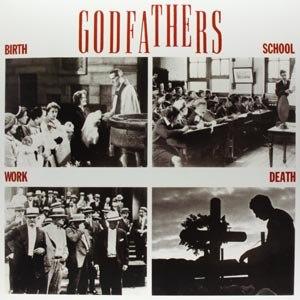 GODFATHERS, THE - BIRTH, SCHOOL, WORK, DEATH