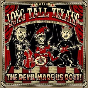 LONG TALL TEXANS - THE DEVIL MADE US DO IT (LIM.ED.PIC