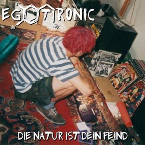 EGOTRONIC - DIE NATUR IST DEIN FEIND
