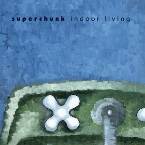 SUPERCHUNK - INDOOR LIVING (REMASTERED)