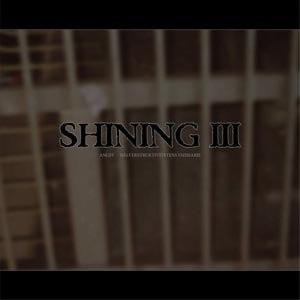 SHINING - III: ANGST