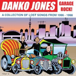 DANKO JONES - GARAGE ROCK! A COLLECTION OF LOST S