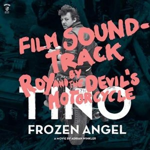 ROY & THE DEVIL'S MOTORCYCLE - TINO - FROZEN ANGEL