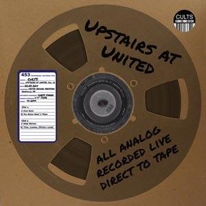 CULTS - UPSTAIRS AT UNITED, VOL. 10 (RSD)