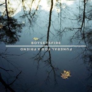 """Boysetsfire/Funeral For A Friend - Split 7"""""""