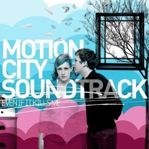MOTION CITY SOUNDTRACK - EVEN IF IT KILLS ME