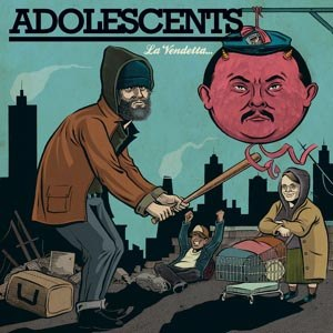 ADOLESCENTS - LA VENDETTA (LIMITED EDITION)