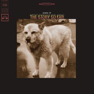 STORY SO FAR, THE - SONGS OF