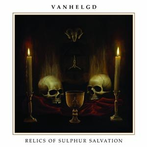 VANHELGD - RELICS OF SULPHUR SALVATION