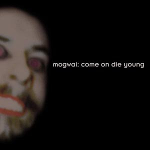 MOGWAI - COME ON DIE YOUNG (DELUXE VINYL BOX