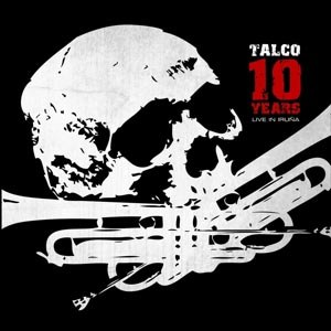 TALCO - 10 YEARS-LIVE IN IRUNA