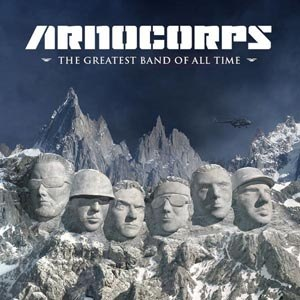 ARNOCORPS - THE GREATEST BAND OF ALL TIME
