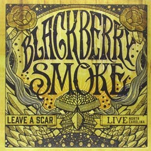BLACKBERRY SMOKE - LEAVE A SCAR-LIVE IN NORTH CAROLINA