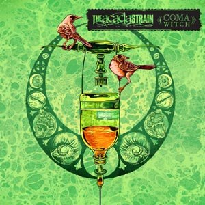 ACACIA STRAIN, THE - COMA WITCH