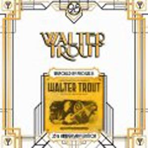 TROUT, WALTER - UNSPOILED BY PROGRESS (25TH ANNIVERSARY SERIES)