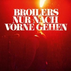 BROILERS - NUR NACH VORNE GEHEN