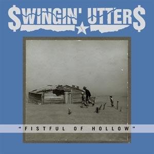SWINGIN' UTTERS - FISTFUL OF HOLLOW