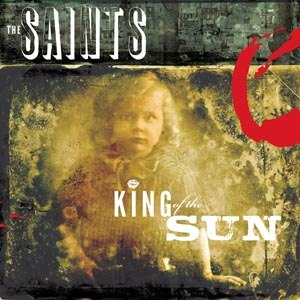 SAINTS, THE - KING OF THE SUN / KING OF THE MIDNIGHT SUN