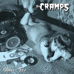 CRAMPS - BLUE FIX