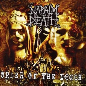 NAPALM DEATH - ORDER OF THE LEECH (LIMITED EDITION