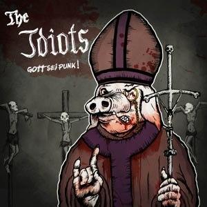 IDIOTS, THE - GOTT SEI PUNK