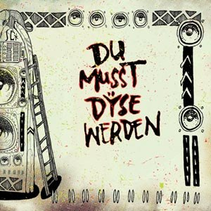 DYSE - DU MUSST DYSE WERDEN