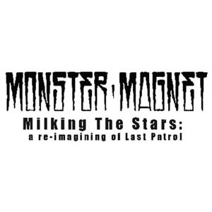 MONSTER MAGNET - MILKING THE STARS: A RE-IMAGINING O