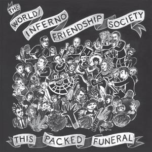 WORLD/INFERNO FRIENDSHIP SOCIETY, THE - THIS PACKED FUNERAL