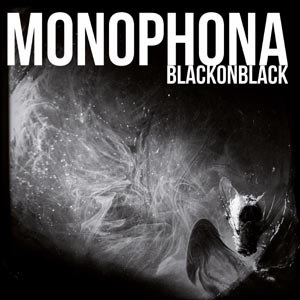 MONOPHONA - BLACK ON BLACK