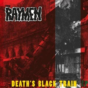 RAYMEN, THE - DEATH'S BLACK TRAIN EP