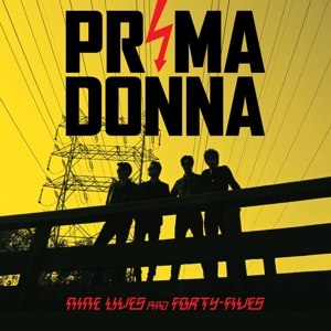 PRIMA DONNA - NINE LIVES AND FORTY-FIVES