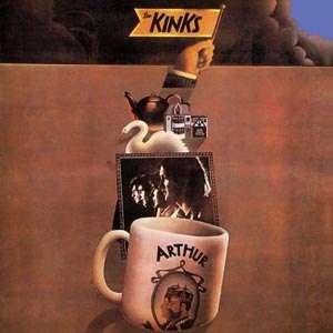 KINKS, THE - ARTHUR (OR THE DECLINE&FALL OF THE BRITISH EMPIRE