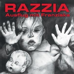 RAZZIA - AUSFLUG MIT FRANZISKA