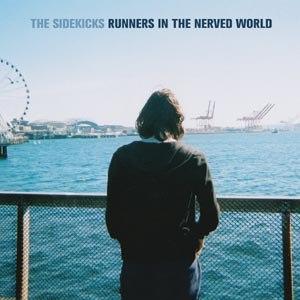 SIDEKICKS, THE - RUNNERS IN THE NERVED WORLD