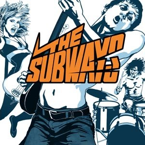 SUBWAYS, THE - THE SUBWAYS