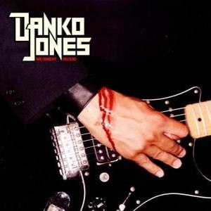 DANKO JONES - WE SWEAT BLOOD