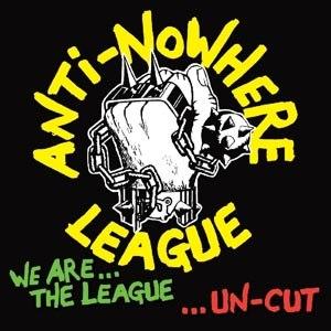 ANTI-NOWHERE LEAGUE - WE ARE THE LEAGUE-UNCUT