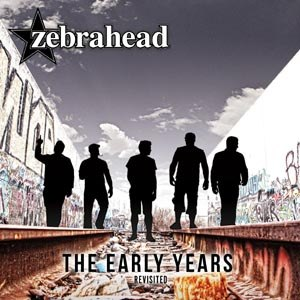ZEBRAHEAD - THE EARLY YEARS-REVISITED
