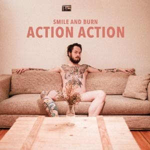 SMILE AND BURN - ACTION ACTION