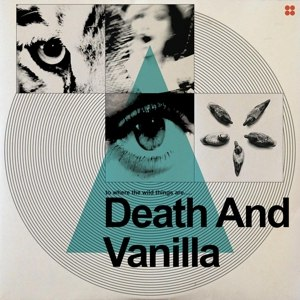 DEATH AND VANILLA - TO WHERE THE WILD THINGS ARE (BLUE EDIITON)