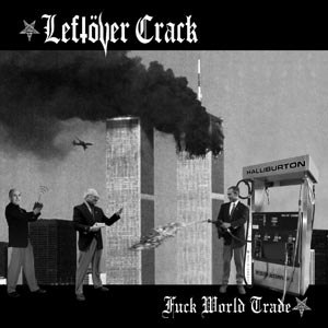 LEFTOVER CRACK - FUCK WORLD TRADE
