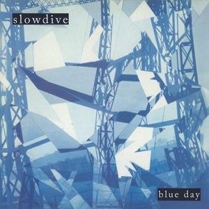 SLOWDIVE - BLUE DAY
