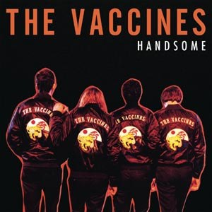 VACCINES, THE - HANDSOME
