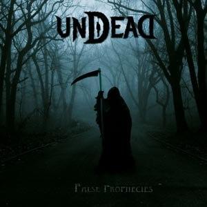 UNDEAD - FALSE PROPHECIES